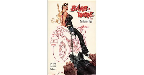 Barb Wire 1 : Steel Harbor Blues -  (Barb Wire) by Chris Warner (Paperback) - image 1 of 1