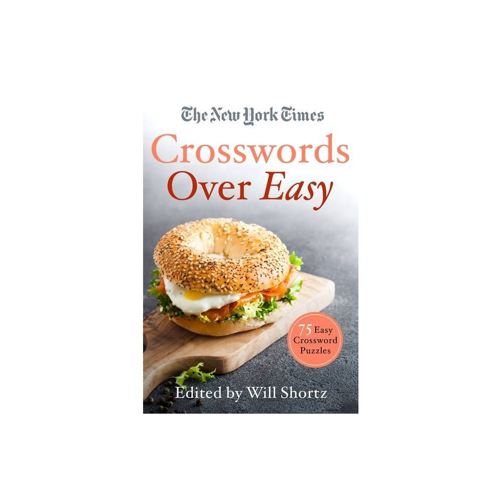 The New York Times Crosswords Over Easy By Will Shortz Paperback