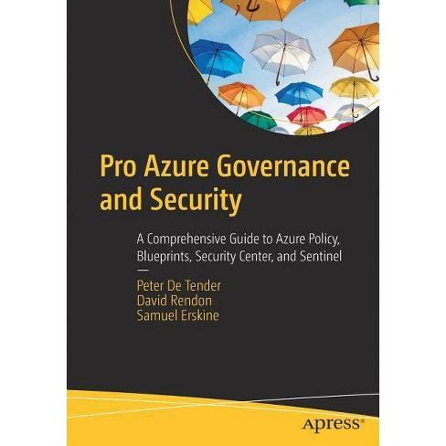 Pro Azure Governance and Security - by  Peter De Tender & David Rendon & Samuel Erskine (Paperback) - image 1 of 1