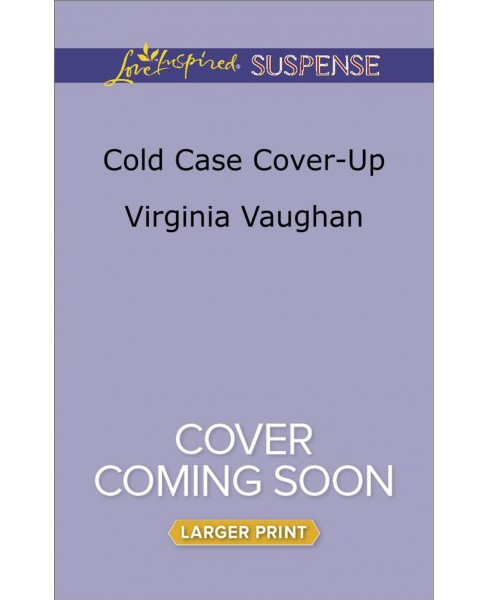 Cold Case Cover-up -  Large Print by Virginia Vaughan (Paperback) - image 1 of 1