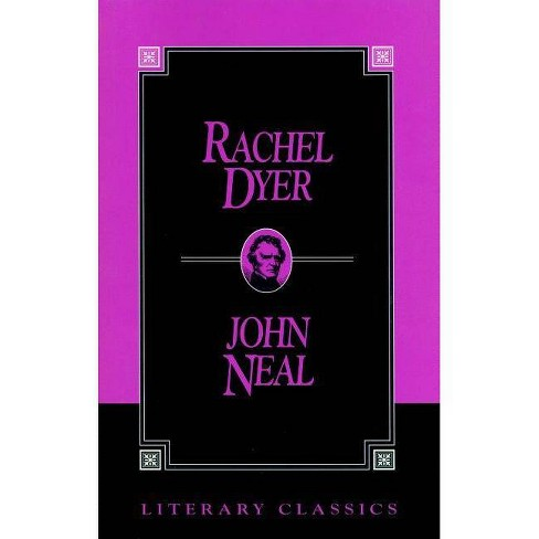 Rachel Dyer - (Literary Classics) by  John Neal (Paperback) - image 1 of 1