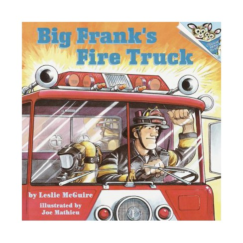 Big Frank's Fire Truck - (Please Read to Me (Paperback)) by  Leslie McGuire (Paperback) - image 1 of 1