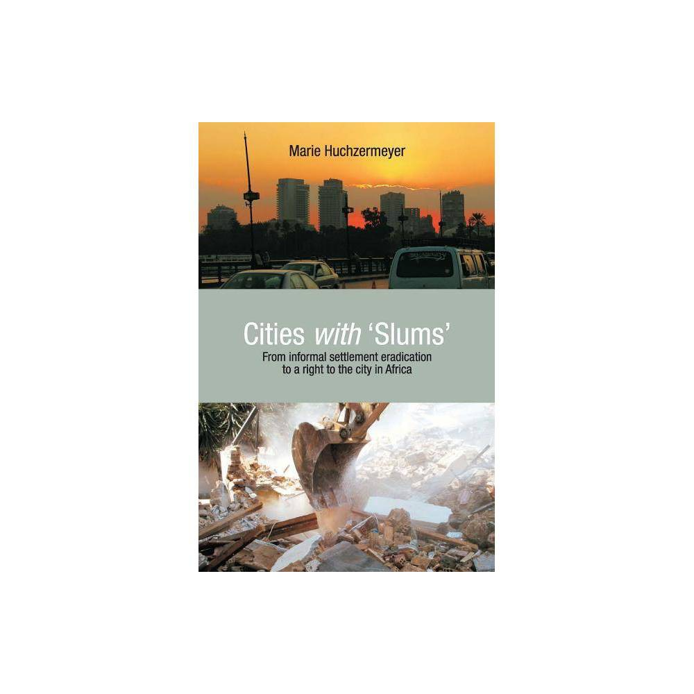 Cities With Slums By Marie Huchzermeyer Paperback