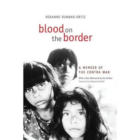 Blood on the Border - by  Roxanne Dunbar-Ortiz (Paperback) - image 1 of 1