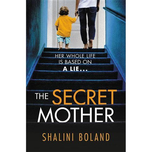 The Secret Mother - by Shalini Boland (Paperback)