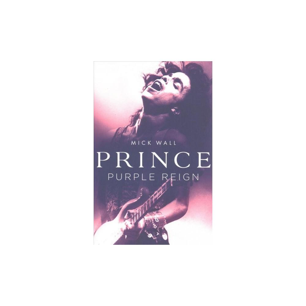Prince : Purple Reign (Reprint) (Paperback) (Mick Wall)