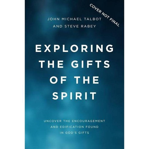 Exploring the Gifts of the Spirit - by  John Michael Talbot (Paperback) - image 1 of 1