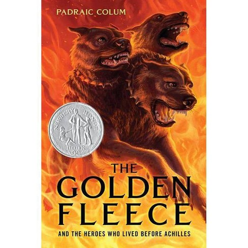 The Golden Fleece and the Heroes Who Lived Before Achilles - by  Padraic Colum (Paperback) - image 1 of 1