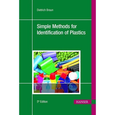 Simple Methods for Identification of Plastics 5e - 5 Edition by  Dietrich Braun (Paperback) - image 1 of 1