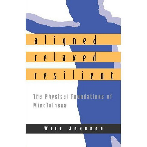 Aligned, Relaxed, Resilient - by  Will Johnson (Paperback) - image 1 of 1