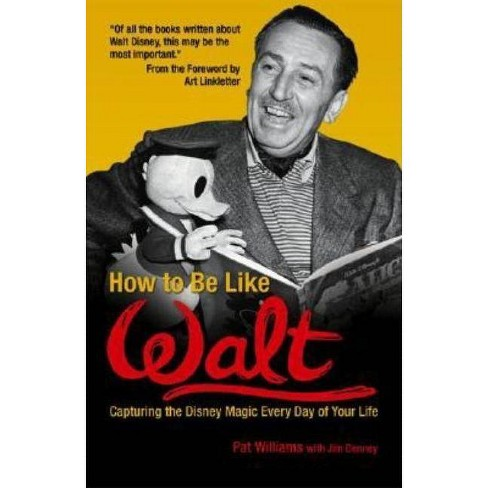 How to Be Like Walt - by  Pat Williams (Paperback) - image 1 of 1