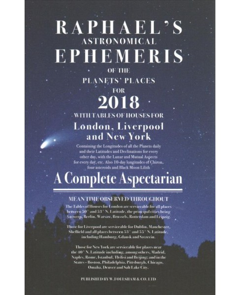 Raphael's Astronomical Ephemeris of the Planets' Places for 2018 (Paperback) (Edwin Raphael) - image 1 of 1