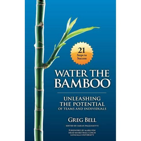 Water the Bamboo - by  Greg Bell (Paperback) - image 1 of 1