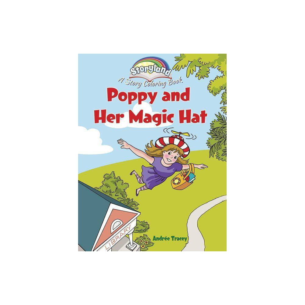 Storyland Poppy And Her Magic Hat Dover Coloring Books By Andr E Tracey Paperback