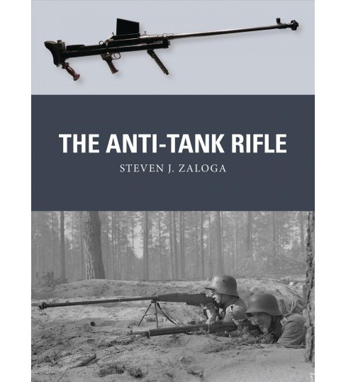 Anti-Tank Rifle (Paperback) (Steven J. Zaloga) - image 1 of 1