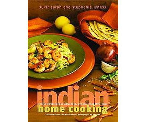 Indian Home Cooking : A Fresh Introduction to Indian Food, With More Than 150 Recipes (Hardcover) (Suvir - image 1 of 1