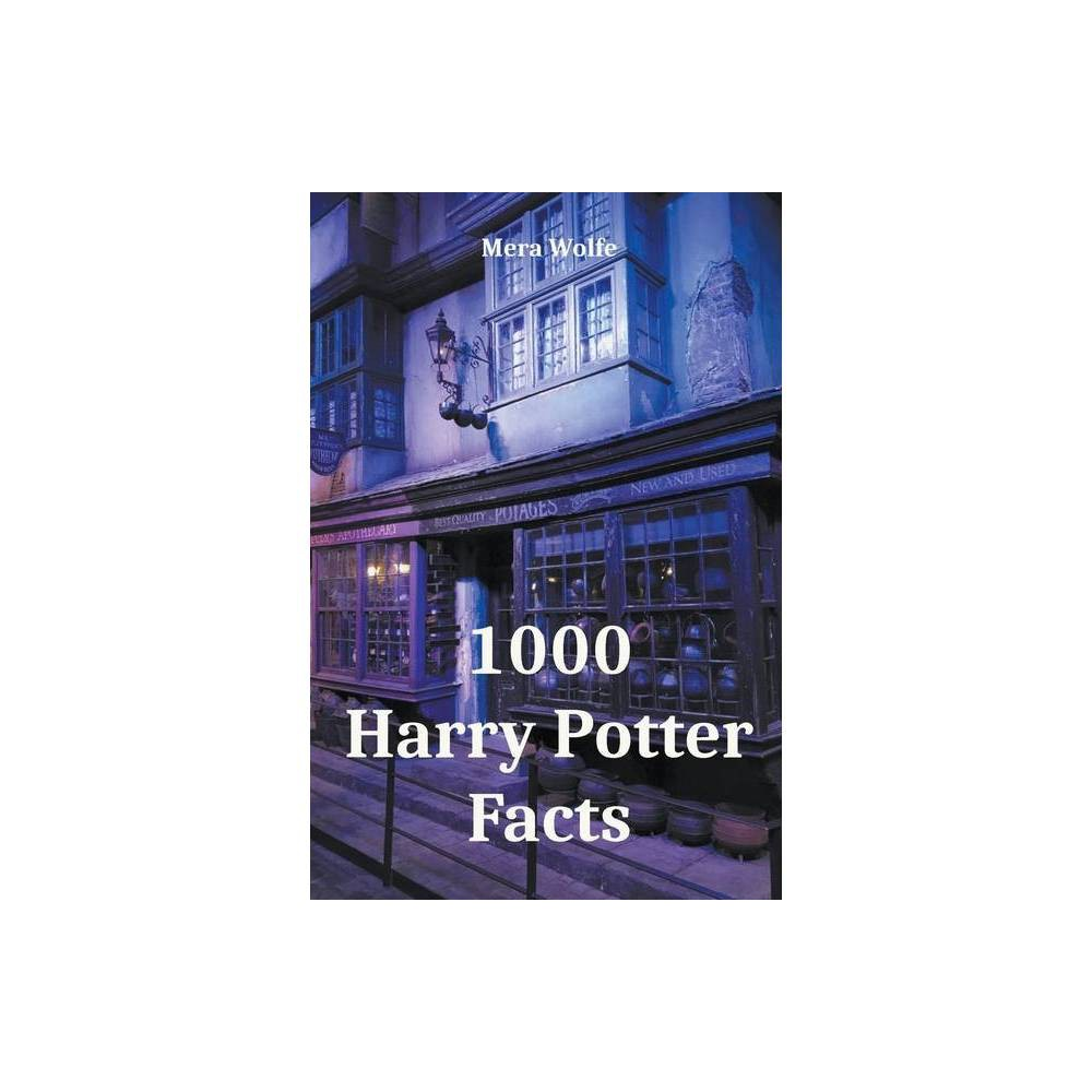 1000 Harry Potter Facts By Mera Wolfe Paperback