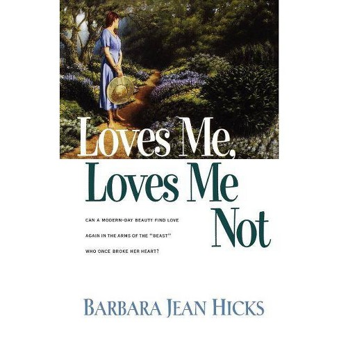 Loves Me, Loves Me Not - by  Barbara Jean Hicks (Paperback) - image 1 of 1