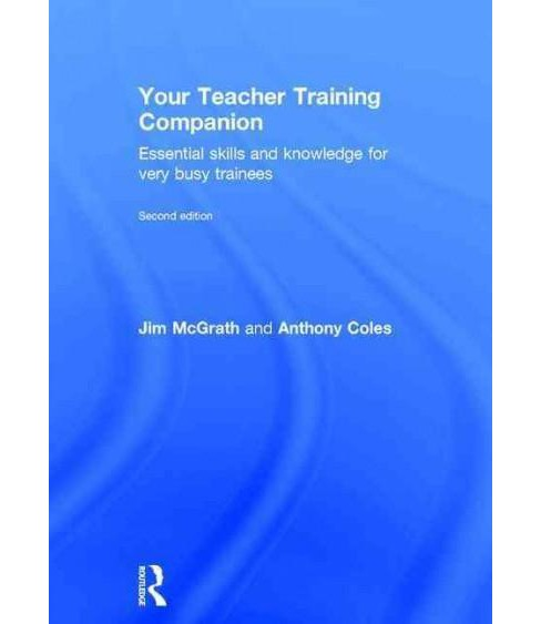 Your Teacher Training Companion : Essential Skills and Knowledge for Very Busy Trainees (Revised) - image 1 of 1