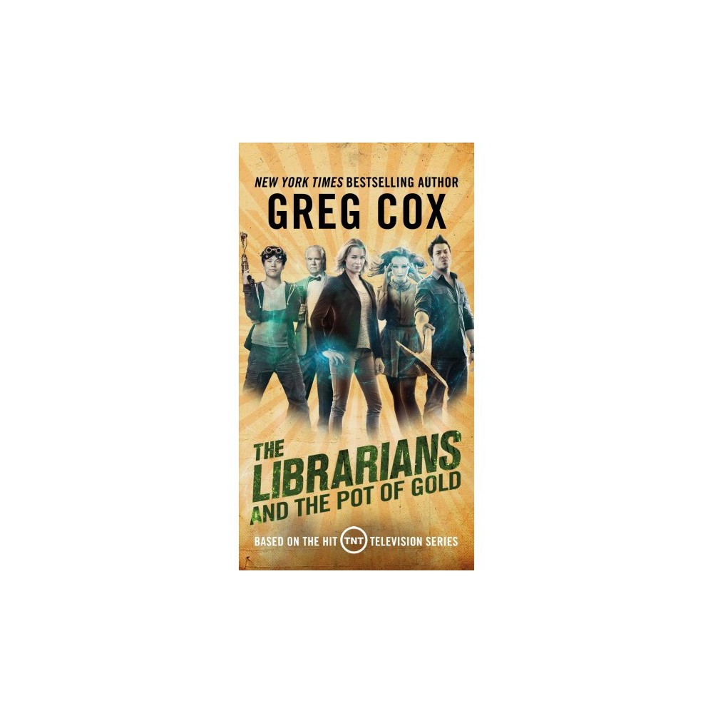 Librarians and the Pot of Gold - Reissue (The Librarians) by Greg Cox (Paperback)