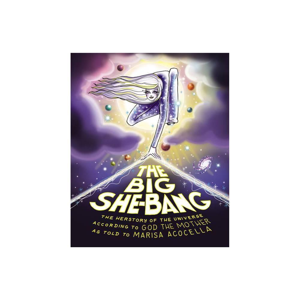 The Big She Bang By Marisa Acocella Hardcover