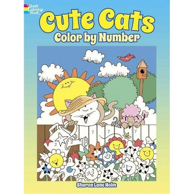 Cute Cats Color by Number - (Dover Coloring Books) by  Sharon Lane Holm (Paperback)
