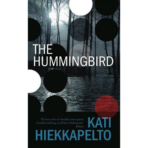 The Hummingbird - by  Kati Hiekkapelto (Paperback) - image 1 of 1
