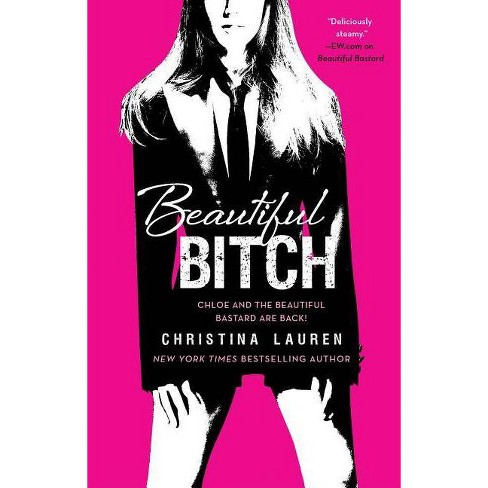 Beautiful B*tch (Paperback) by Christina Lauren - image 1 of 1