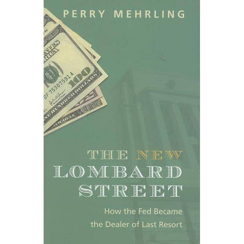 The New Lombard Street - by  Perry Mehrling (Hardcover) - image 1 of 1