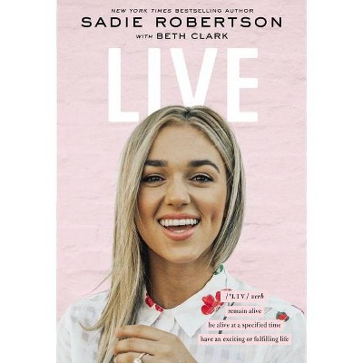 Live - by Sadie Robertson (Hardcover)