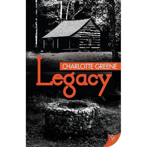 Legacy - by  Charlotte Greene (Paperback) - image 1 of 1