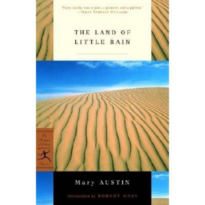 The Land of Little Rain - (Modern Library Classics) by  Mary Austin (Paperback)