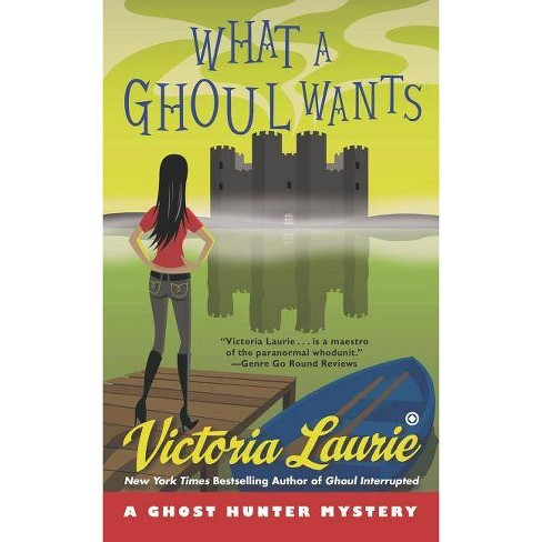 What a Ghoul Wants - (Ghost Hunter Mystery) by  Victoria Laurie (Paperback) - image 1 of 1