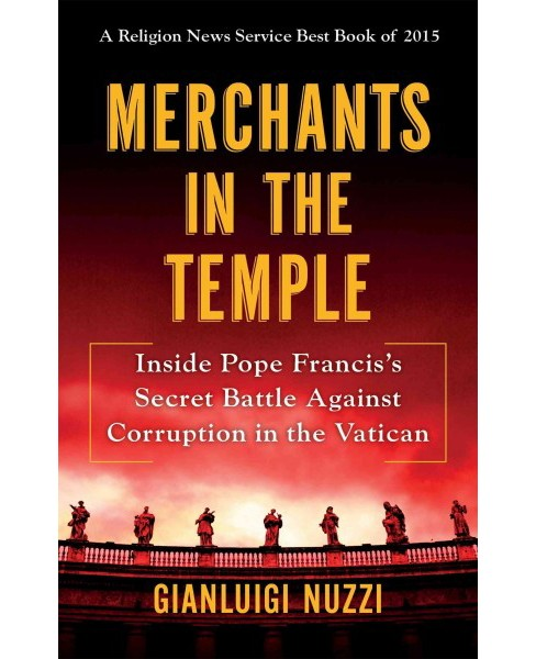 Merchants in the Temple : Inside Pope Francis's Secret Battle Against Corruption in the Vatican - image 1 of 1