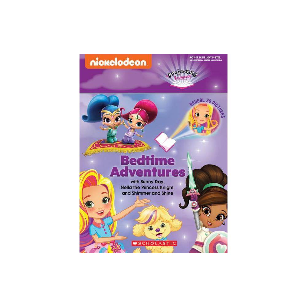 Bedtime Adventures With Sunny Day Nella The Princess Knight And Shimmer And Shine By Mickie Matheis Hardcover
