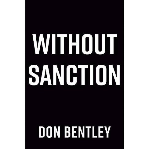 Without Sanction - (A Matt Drake Thriller) by  Don Bentley (Hardcover) - image 1 of 1