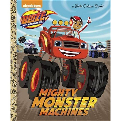 Mighty Monster Machines (Blaze and the Monster Machines) - (Little Golden Book) by  Golden Books (Hardcover)
