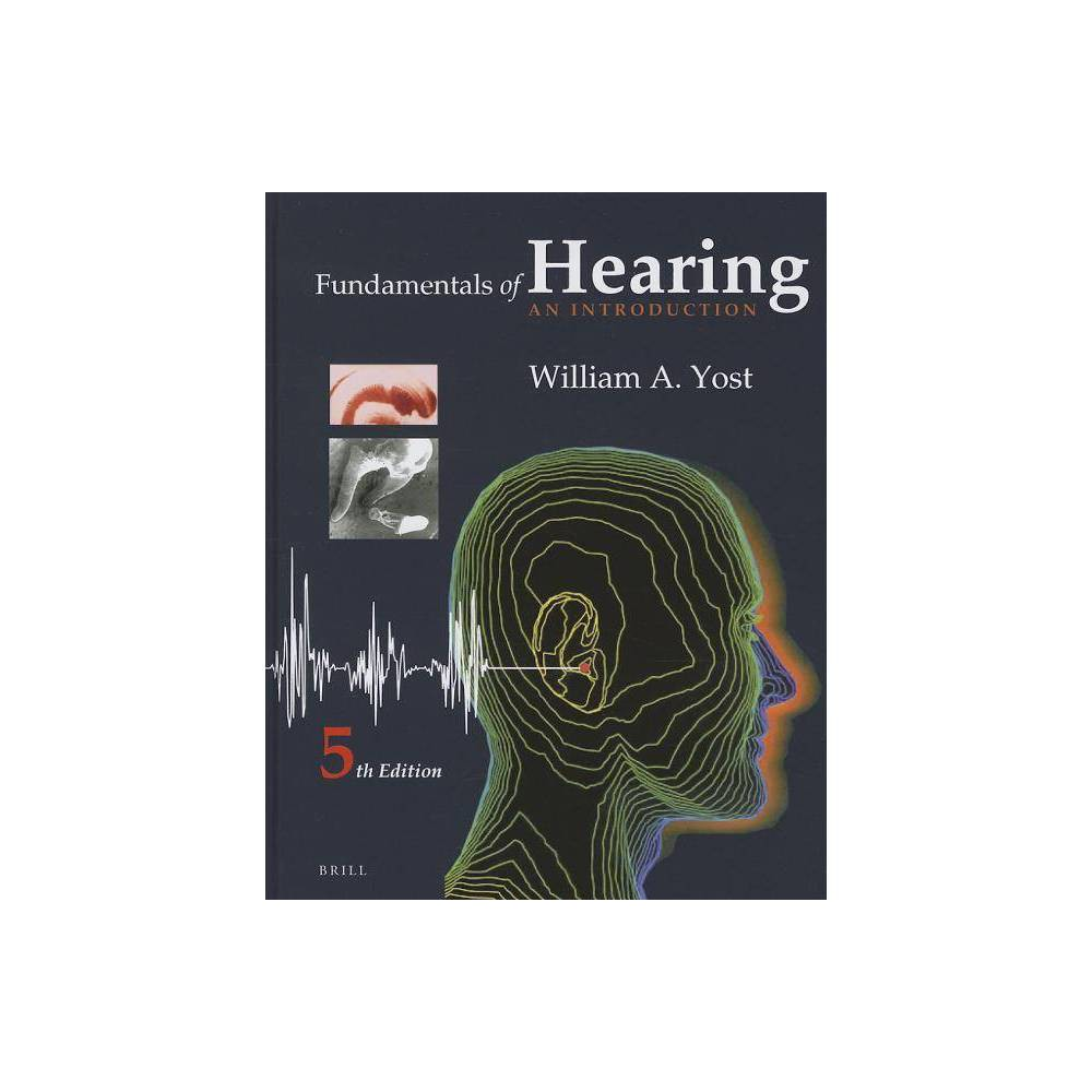 Fundamentals Of Hearing 5th Edition By William Yost Hardcover