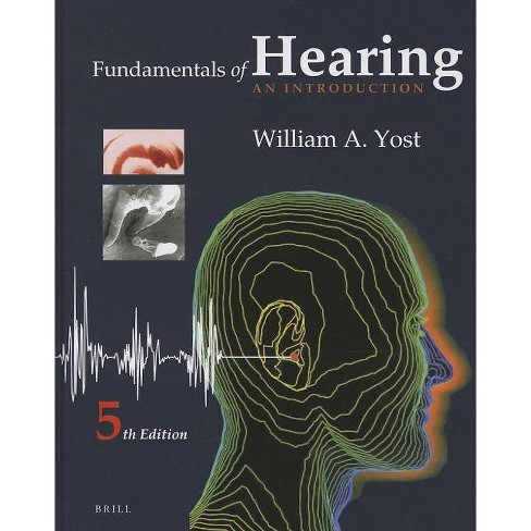 Fundamentals of Hearing - 5 Edition by  William Yost (Hardcover) - image 1 of 1