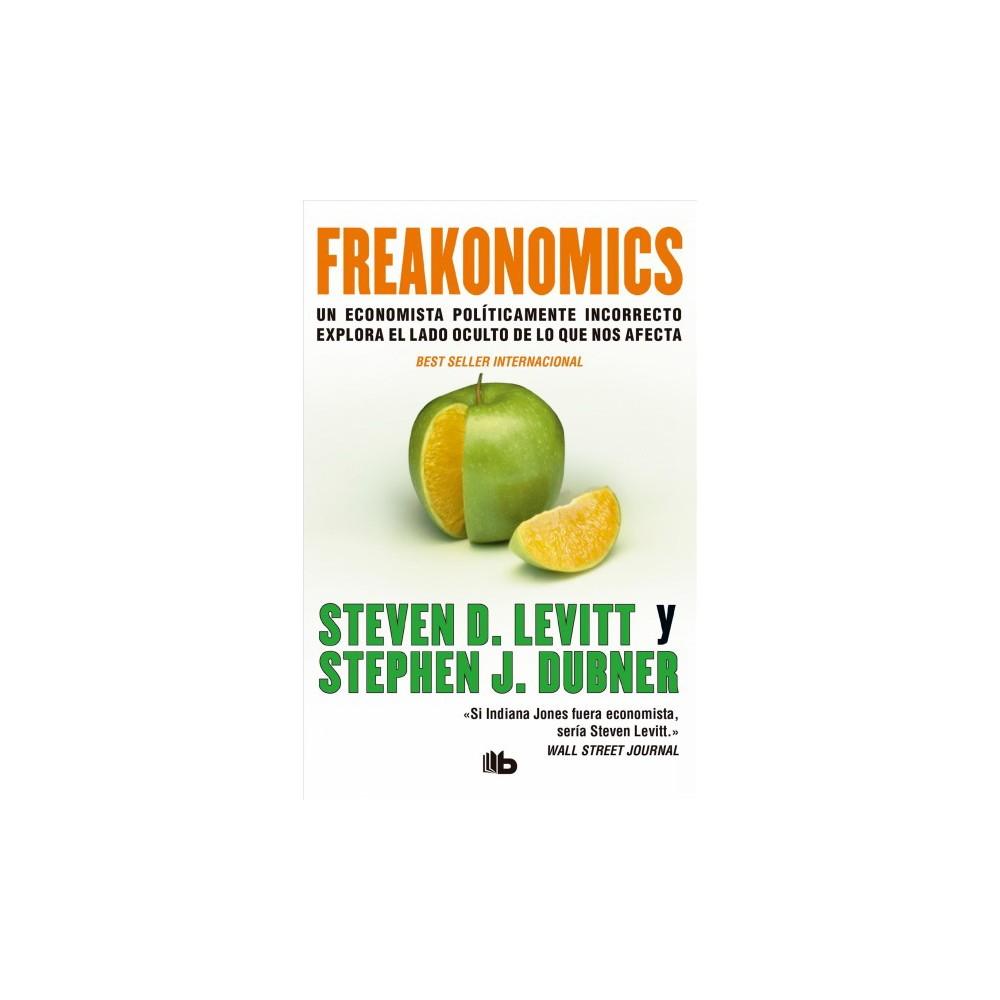 Freakonomics - by Steven D. Levitt & Stephen J. Dubner (Paperback)