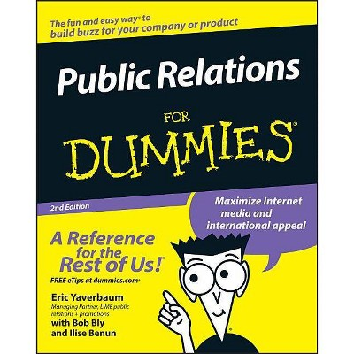 Public Relations for Dummies - (For Dummies) 2nd Edition by  Eric Yaverbaum & Ilise Benun (Paperback)