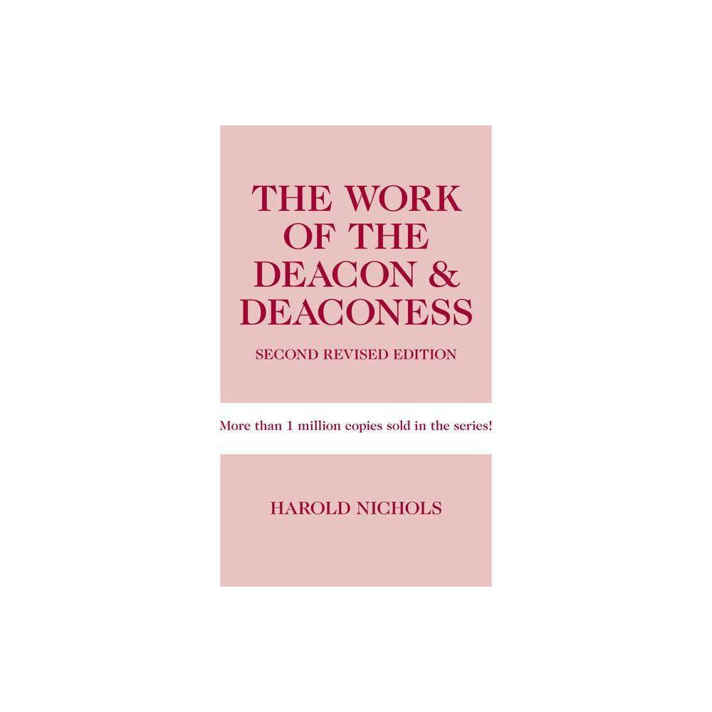 Work Of The Deacon Deaconess Work Of The Church 2nd Edition By Harold Nichols Paperback