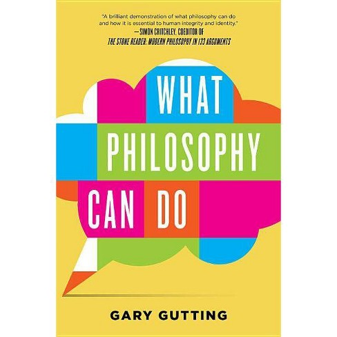 What Philosophy Can Do - by  Gary Gutting (Paperback) - image 1 of 1