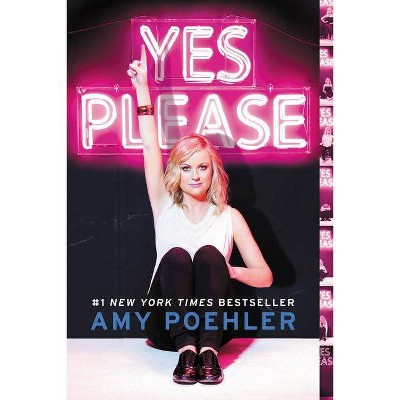 Yes Please (Reprint) - by Amy Poehler (Paperback)