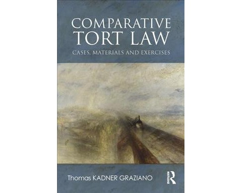 Comparative Tort Law : Cases, Materials, and Exercises -  by Thomas Kadner Graziano (Paperback) - image 1 of 1