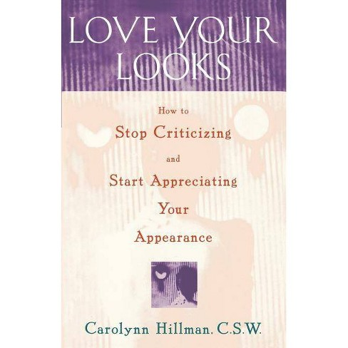 Love Your Looks - by  Carolynn Hillman (Paperback) - image 1 of 1