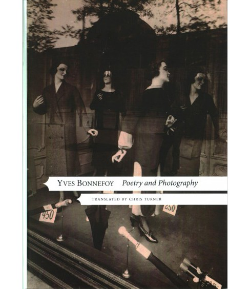 Poetry and Photography -  (French List) by Yves Bonnefoy (Hardcover) - image 1 of 1
