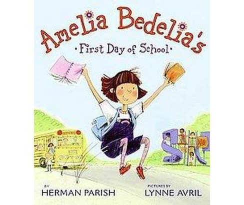 Amelia Bedelia's First Day of School ( Amelia Bedelia) (Hardcover) by Herman Parish - image 1 of 1