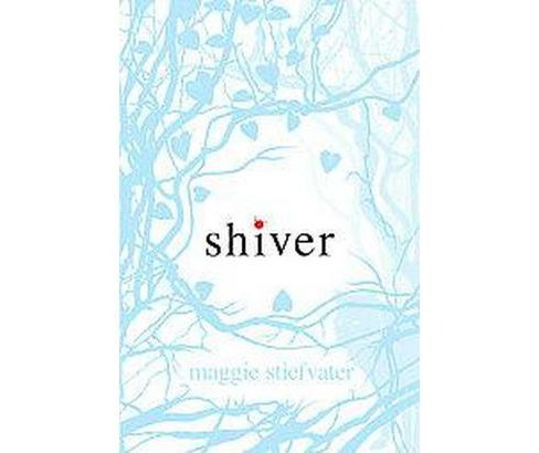Shiver ( Wolves of Mercy Falls) (Hardcover) by Maggie Stiefvater - image 1 of 1