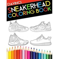Sneakerhead Coloring book - by  Davinci (Paperback)